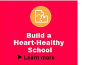 Build a heart-healthy school